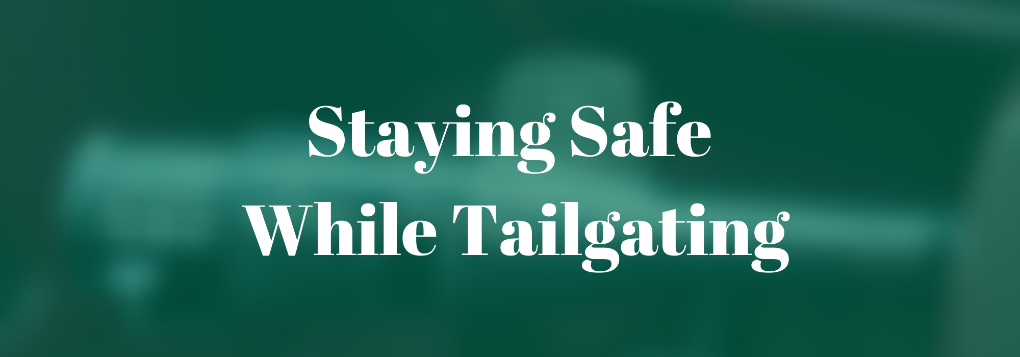 Staying Safe While Tailgating
